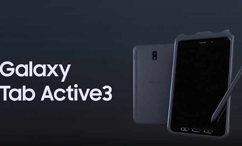 سامسونج جالكسي تاب اكتيف 3 - Samsung Galaxy Tab Active3 يتلقى تحديث Android 11
